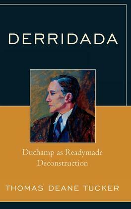 Derridada: Duchamp as Readymade Deconstruction