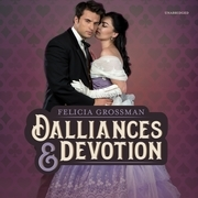 Dalliances & Devotion