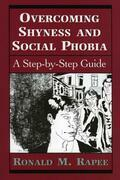 Overcoming Shyness and Social Phobia: A Step-by-Step Guide