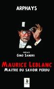 Maurice Leblanc maître du savoir perdu