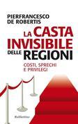 La casta invisibile delle regioni