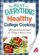 Healthy College Cooking: 50 Essential Recipes for Today's Busy Cook
