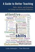 A Guide to Better Teaching: Skills, Advice, and Evaluation for College and University Professors