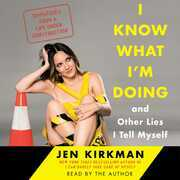 I Know What I'm Doing -- and Other Lies I Tell Myself