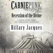 Carniepunk: Recession of the Divine