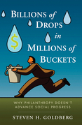 Billions of Drops in Millions of Buckets: Why Philanthropy Doesn't Advance Social Progress