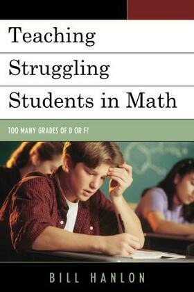 Teaching Struggling Students in Math: Too Many Grades of D or F?