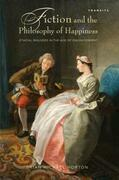 Fiction and the Philosophy of Happiness: Ethical Inquiries in the Age of Enlightenment