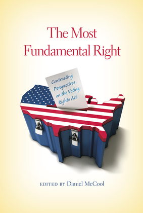 The Most Fundamental Right: Contrasting Perspectives on the Voting Rights Act