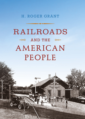 Railroads and the American People