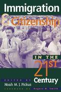 Immigration and Citizenship in the Twenty-First Century