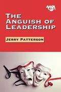 The Anguish of Leadership