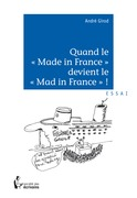 Quand le  Made in France  devient le  Mad in France  ?