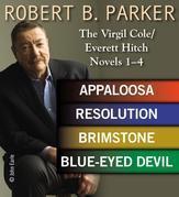 Robert B. Parker: The Virgil Cole/Everett Hitch Novels 1 - 4