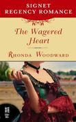 The Wagered Heart: Signet Regency Romance (InterMix)