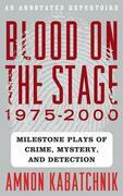 Blood on the Stage, 1975-2000: Milestone Plays of Crime, Mystery, and Detection
