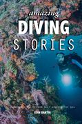 Amazing Diving Stories: Incredible Tales for Deep Beneath the Sea