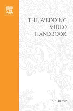 The Wedding Video Handbook: How to Succeed in the Wedding Video Business