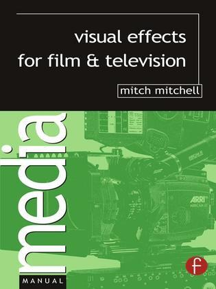 Visual Effects for Film and Television