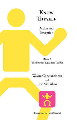 Know Thyself: Action and Perception--Book 3 the Human Equation Toolkit