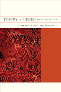Poetry in Pieces: César Vallejo and Lyric Modernity