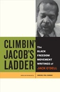 Climbin¿ Jacob¿s Ladder: The Black Freedom Movement Writings of Jack O¿Dell