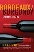Bordeaux/Burgundy: A Vintage Rivalry