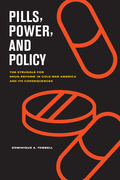Pills, Power, and Policy: The Struggle for Drug Reform in Cold War America and Its Consequences