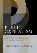 Public Capitalism: The Political Authority of Corporate Executives