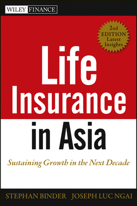 Life Insurance in Asia: Sustaining Growth in the Next Decade