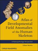Atlas of Developmental Field Anomalies of the Human Skeleton: A Paleopathology Perspective