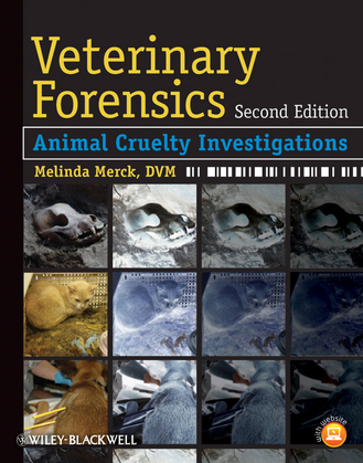 Veterinary Forensics: Animal Cruelty Investigations
