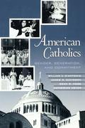 American Catholics: Gender, Generation, and Commitment