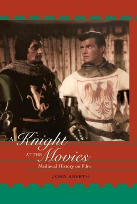 A Knight at the Movies: Medieval History on Film