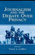 Journalism and the Debate Over Privacy