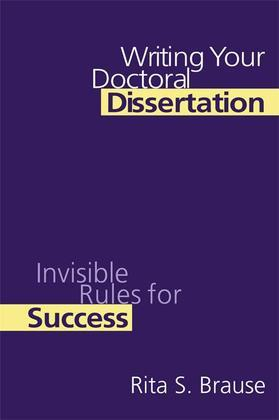 Writing Your Doctoral Dissertation: Invisible Rules for Success