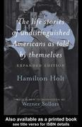 The Life Stories of Undistinguished Americans as Told by Themselves: Expanded Edition