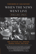 When the News Went Live: Dallas 1963