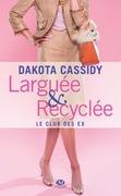 Larguée et recyclée
