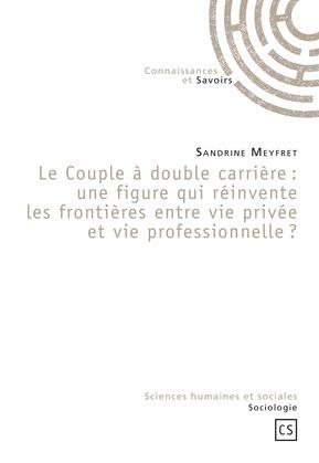 Le Couple à double carrière : une figure qui réinvente les frontières entre vie privée et vie professionnelle ?