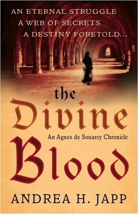 The Divine Blood: The third Agnes de Souarcy mystery