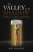 The Valley of the Shadow Part I: Philosophy