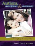 Autism, Adolescence, and Adulthood: Finding the Path to independence