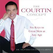 The Courtin Concept: Six Keys to Great Skin at Any Age