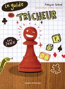 Le Guide du tricheur 1 - Les jeux