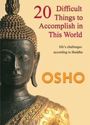 20 Difficult Things to Accomplish in this World: life¿s challenges according to Buddha