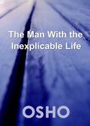 The Man with the Inexplicable Life