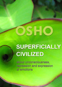 Superficially Civilized: about unconsciousness, repression and expression of emotions