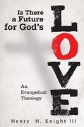 Is There a Future for God's Love?: An Evangelical Theology
