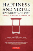 Happiness and Virtue Beyond East and West: Toward a New Global Responsibility